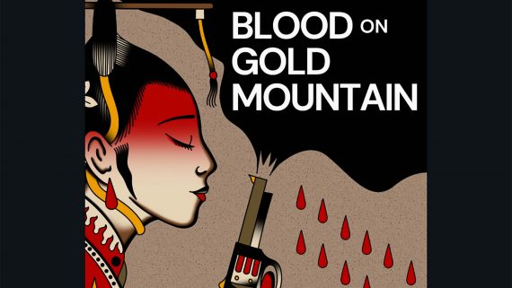 Blood on Gold Mountain
