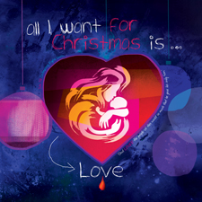 All I Want For Christmas Is Love (designed by Berni Georges)
