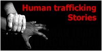 Human trafficking - stories