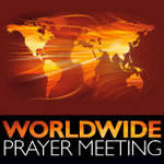 Worldwide Prayer Meeting