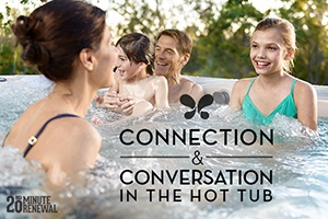 hot tubs create the perfect location for intimate conversation