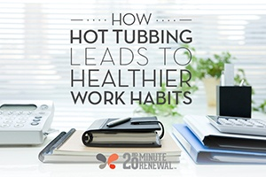 A well organized desk with the article title overlayed demonstrates that using a hot tub can lead to healthier work habits