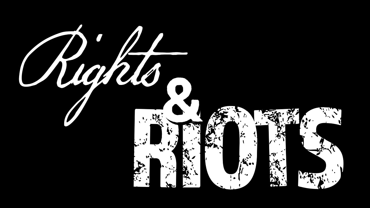 Rights and Riots