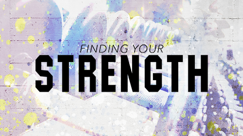 Finding Your Strength