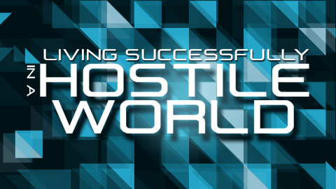 Living Successfully in a Hostile World
