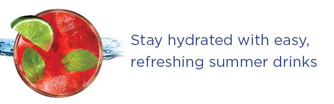 Easy, refreshing summer drinks .