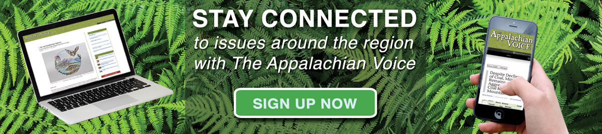 Sign up to subscribe to the Appalachian Voice!