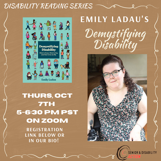 """Image description: Tan graphic with images of Emily Ladau & her book. Text reads: Thurs, Oct 7th from 5-6:30 PM PST on zoom. Registration link below or in our bio. SDA logo on bottom left with swirly border. The description of the book cover image: A teal book with 6 rows of people of diverse races, gender identities, body types, & disabilities. In the center of the cover is a dark blue box with cream colored text that reads: """"Demystifying Disability: What to Know, What to Say, & How to be an Ally."""""""
