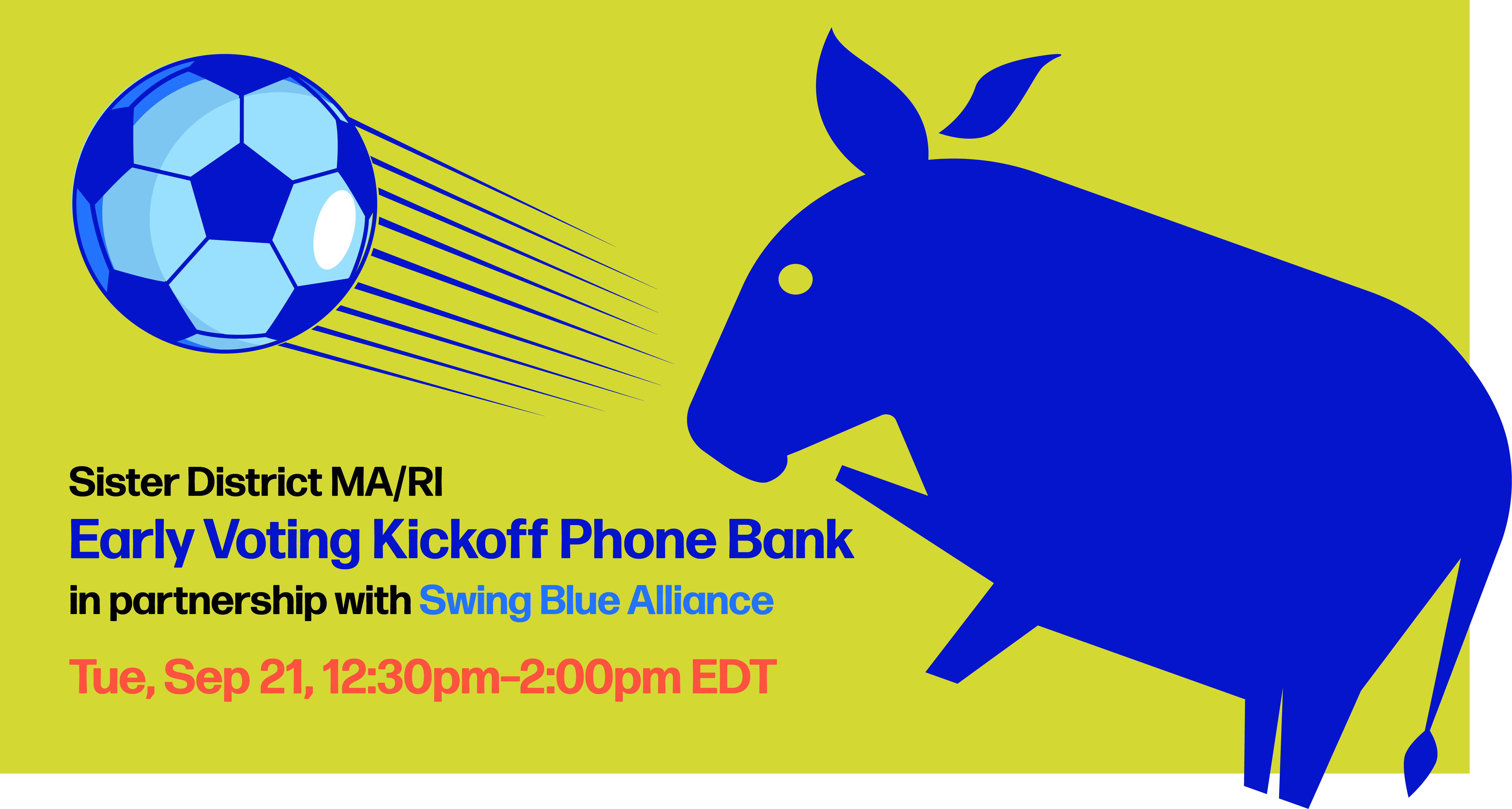 Sister District MA/RI Early Voting Kickoff Phone Bank 9/21 12:30-2pm ET