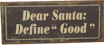 """DEAR SANTA: DEFINE GOOD"" NOSTALGIC TIN SIGN (Sold Out)"
