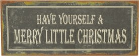 HAVE YOURSELF A MERRY LITTLE CHRISTMAS TIN SIGN (Sold Out)