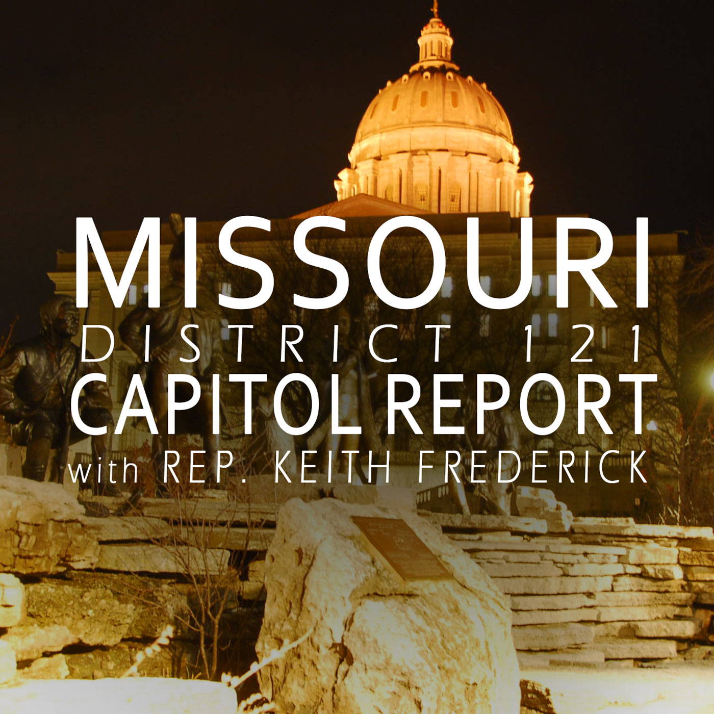 Missouri District 121 Capitol Report Podcast