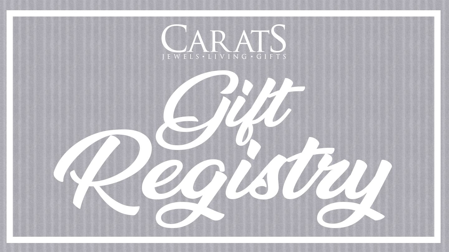Gift Registry - Carats Jewelry and Gifts