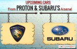 Upcoming Cars in Malaysia: What to Expect From Proton and Subaru ?