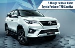 5 Things to Know About Toyota Fortuner TRD Sportivo 2016