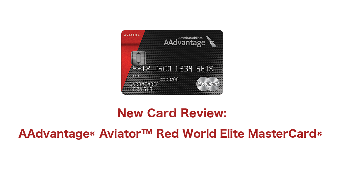 c7abfe38329 Card Review - AAdvantage Aviator Red World Elite MasterCard