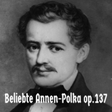 Beliebte Annen-Polka (Johann Strauss I)