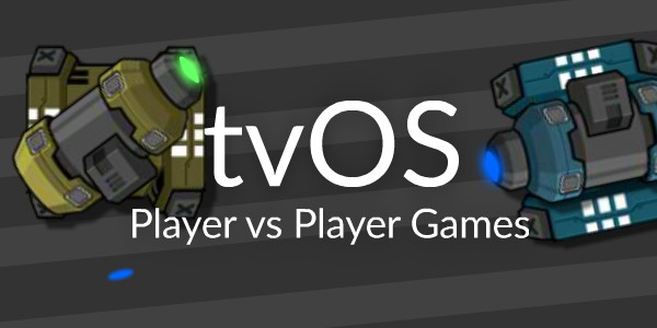 Player vs Player Games tvOS Video Tutorials