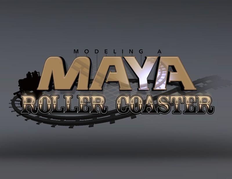Modelling a Maya Roller Coaster