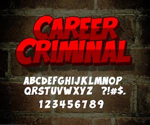 Career Criminal – Cartoon Font