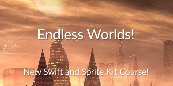 New Swift and Sprite Kit Video Tutorial Series – Endless Worlds!