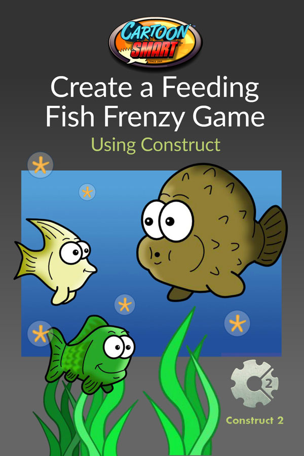 Create a feeding fish frenzy game using construct 2 for Fish frenzy game