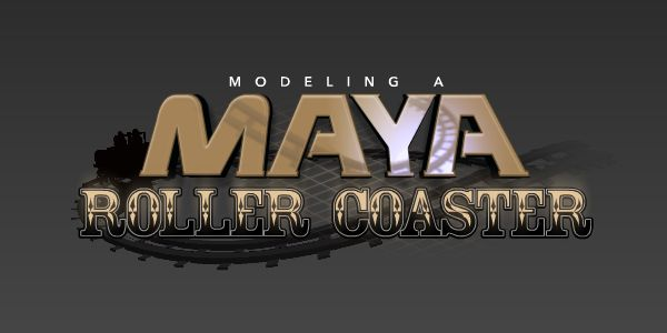 Modeling a Maya roller coaster video tutorials