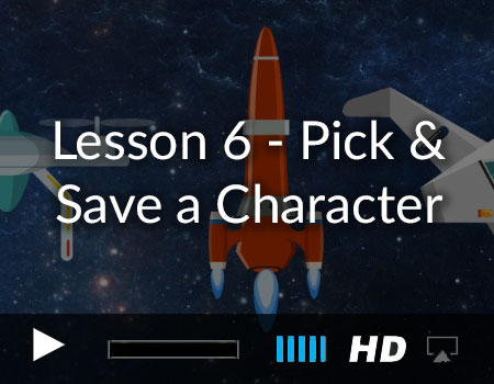Tutorial 6 – Pick and Save a Character