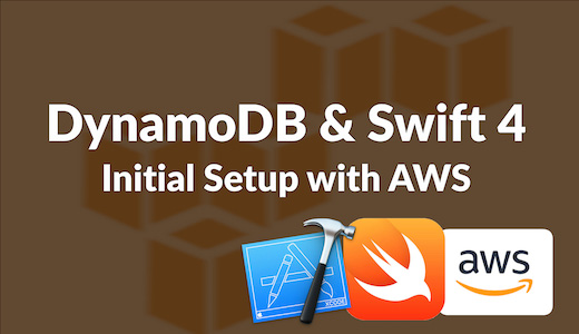 Video tutorial Swift 4 and DynamoDB - initial setup with AWS