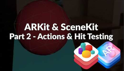 SceneKit, ARKit and Swift 4 – Basics Tutorial – Part 2 – Hit Testing