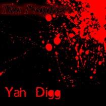 Yah Digg by Tha Prophet