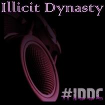 #IDDC by Illicit Dynasty
