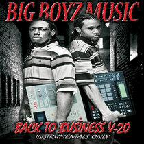 Back To Business V-20 by Big Boyz Music