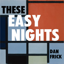 These Easy Nights by Dan Frick