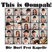 This Is Oompah! by Die Dorf Fest Kapelle