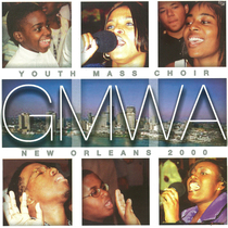 Youth Mass Choir New Orleans 2000 by GMWA Youth Mass Choir