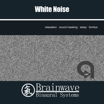 White Noise: Relaxation, Sound Masking and Sleep by Brainwave Binaural Systems
