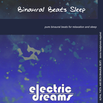 Binaural Beats Sleep by Electric Dreams