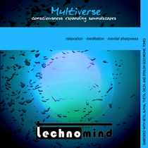 Multiverse: Counsciousness Expanding Soundscapes by Technomind