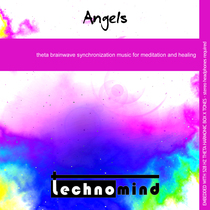 Angels: Theta Brainwave Synchronization Music for Meditation and Healing by Technomind