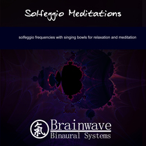 Solfeggio Meditations by Brainwave Binaural Systems