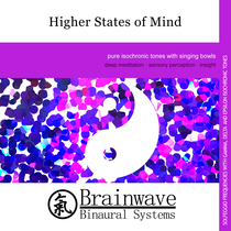 Higher States of Mind by Brainwave Binaural Systems