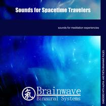 Sounds for Spacetime Travelers by Brainwave Binaural Systems