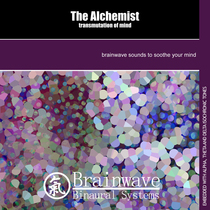 The Alchemist: Transmutation of Mind by Brainwave Binaural Systems