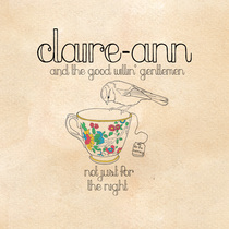 Not Just For The Night by Claire-Ann & The Good Willin' Gentlemen
