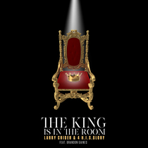 The King Is in the Room (feat. Brandon Gaines) by Larry Crider & 4 H.I.S.Glory