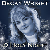O Holy Night by Becky Wright