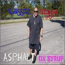 Asphalt (On Syrup) by Classic Jigga