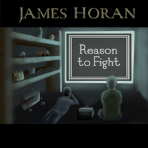 Reason to Fight by James Horan