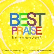 Best Praise (feat. Kimberly Chanté) [Studio Mix] by Anthony Reid